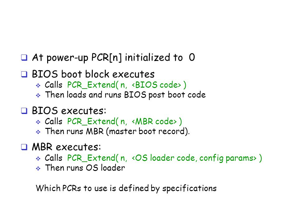 At power-up PCR[n] initialized to 0 BIOS boot block executes